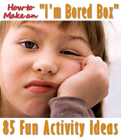 85 activity ideas for bored kids