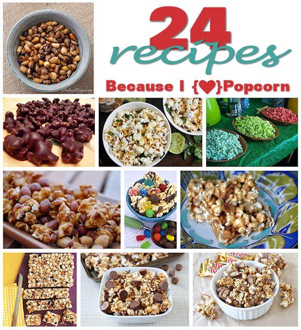 24 recipes Because I Love Popcorn