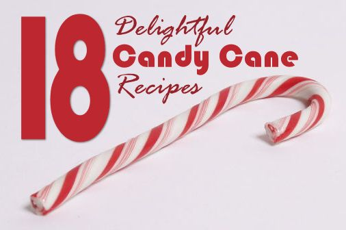 18 Delightful Candy Cane Recipes