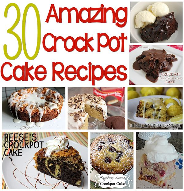 30 Slow Cooker Cake Recipes
