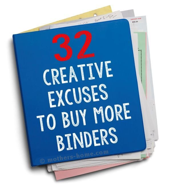 32 Creative Excuses to Buy More Binders