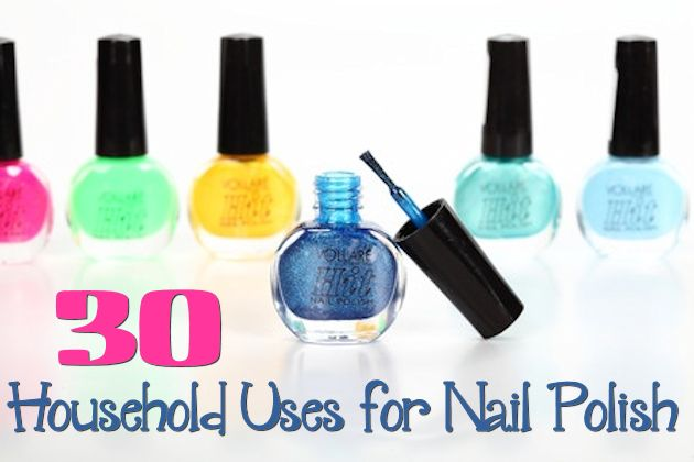 30 Household Uses for Nail Polish
