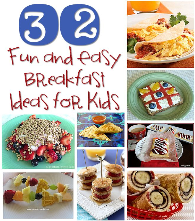 32 Fun and Easy Breakfast Ideas for Kids