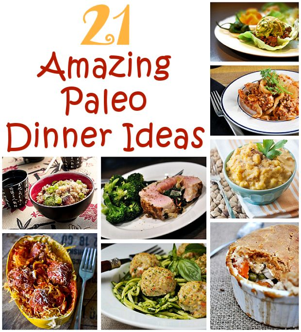 21 Amazing Paleo Dinner Ideas
