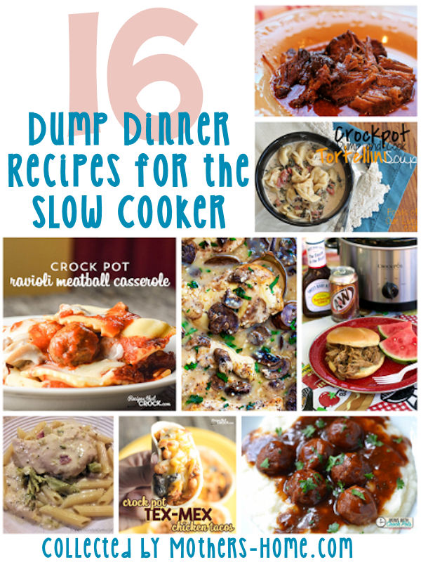 16 Dump Dinner Recipes For The Slow Cooker Mother S Home